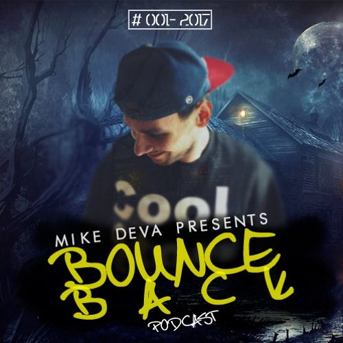 MIKE DEVA PRES. BOUCE BACK PODCAST [EP.001 - 2017]