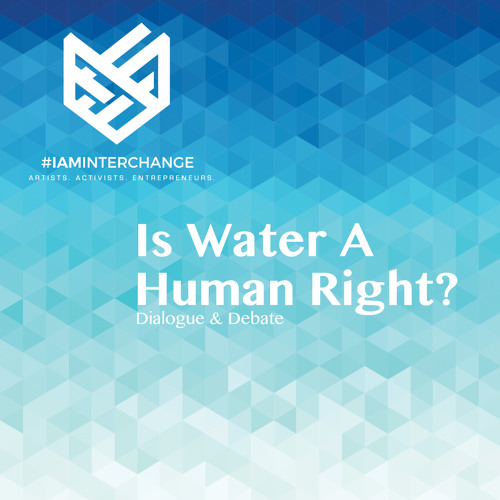 #14: Is Water A Human Right? - Dialogue & Debate
