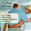 Podcast #27 TIme For Your Parents To Consider A Move? What You Need To Know