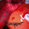 Steffatron- Escape