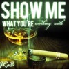 Show Me What You What You Workin instrumental