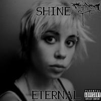 Shine Eternal (Prod. Verbal Lexapro & Paranormal)
