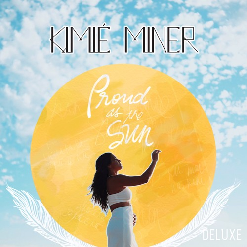 Kimié Miner - Proud as the Sun - Deluxe