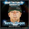 Www.WakeTheFlokUp.net Exclusive With Kevin Zinger Feat. Phaizrok