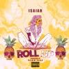 I$AIAH - Roll Up (Prod. Neww Eraa )