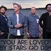 Stars Go Dim- You Are Loved (Instrumental)