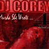 MURDA SHE WROTE - 4 - DJ COREY MR MEGAMIX