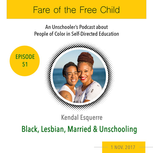 Ep. 51: Black, Lesbian, Married & Unschooling