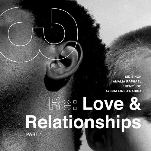 Re:Search Episode 3 - Re: Love & Relationships (Part 1)