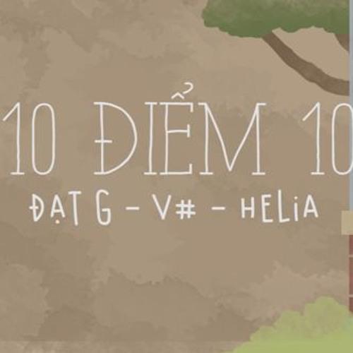 [Official Audio] 10 điểm 10 - Đạt G ft V#, Helia   VIETCOVER SQUAD