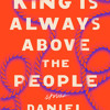 The King Is Always Above the People by Daniel Alarcón, read by David DeSantos