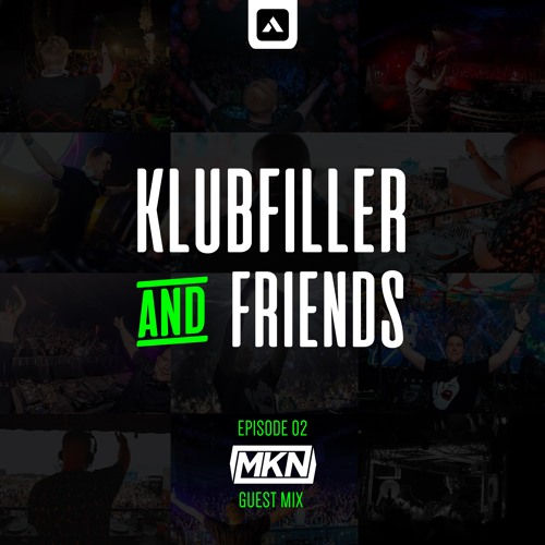 Klubfiller & Friends Episode 02 - MKN Guest Mix