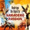 Rodrigo De Ogosta - Varadero Passion (original extended mix)