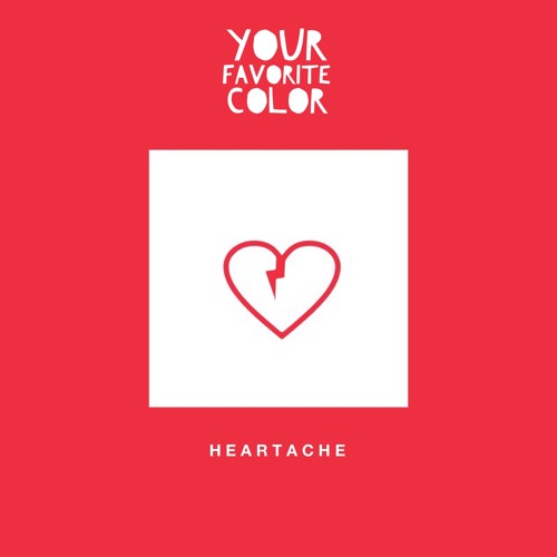 Your Favorite Color - Heartache