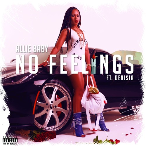 Allie Baby - No Feelings Feat. Denisia