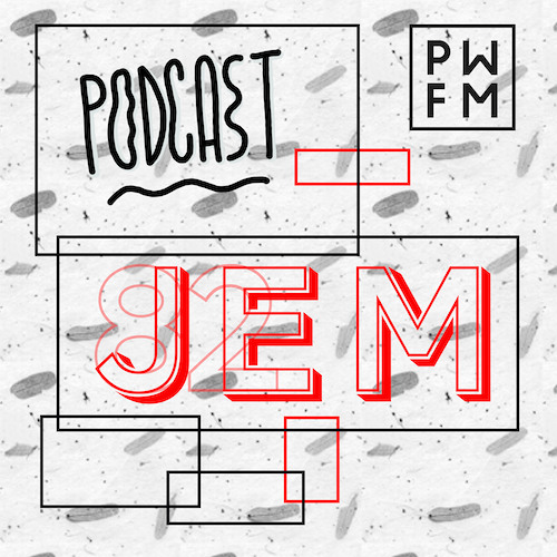 Podcast PWFM082 : JEM 🎉