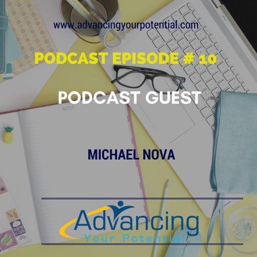 Podcast Episode #10 Podcast Guest -Michael Nova