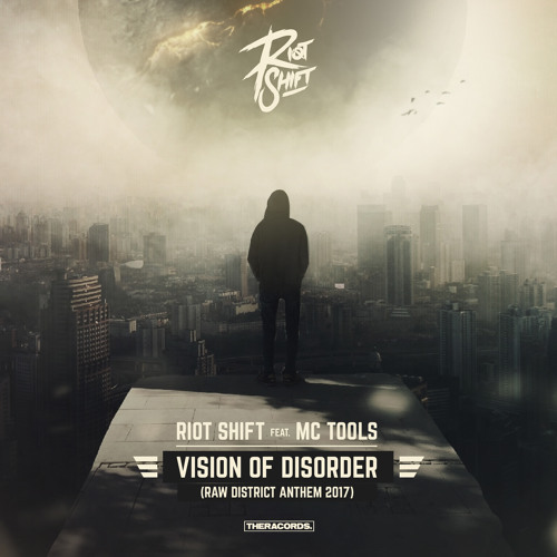 Riot Shift Ft. MC Tools - Vision Of Disorder (Raw District Anthem 2017) (THER-226)