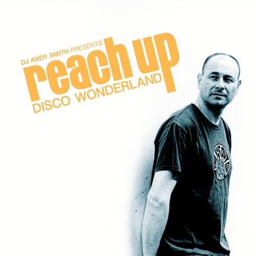 Andy Smith presents Reach Up - Disco Wonderland (Album Sampler)