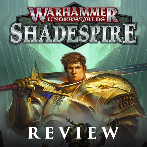 Episode 54 -Shadespire Review