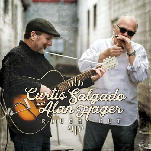 Curtis Salgado & Alan Hager - Rough Cut
