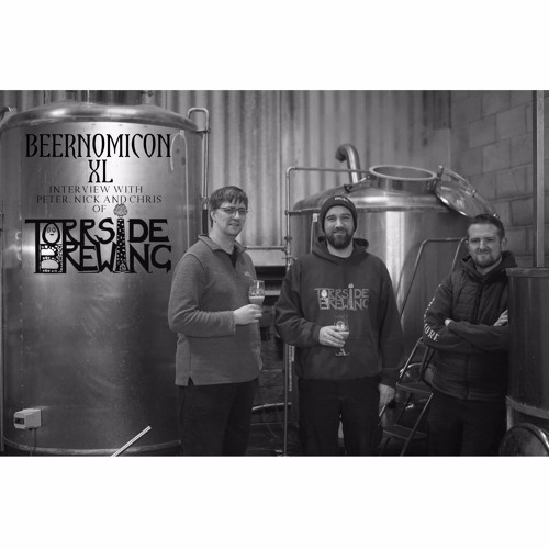 Beernomicon XL - Interview with Torrside Brewing