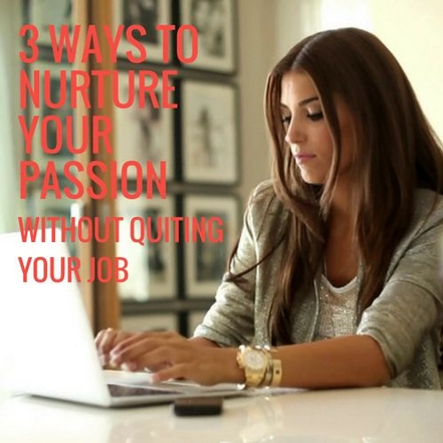 Blog 4 Audio - 3 Ways To Nurture Your Passion Without Quiting Your Job