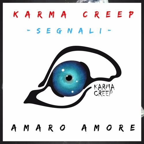 Karma Creep - Amaro Amore