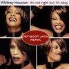 Whitney Houston - It's Not Right But It's Okay (Jet Boot Jack Remix) FREE DOWNLOAD!