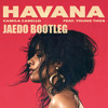 Download Camila Cabello - Havana Feat. Young Thug (Jaedo Bootleg)