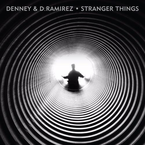TB PREMIERE: Denney & D.Ramirez - Stranger Things [Crosstown Rebels]