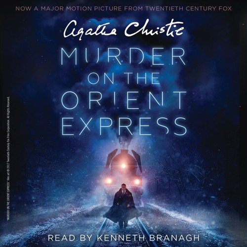 A Clip From MURDER ON THE ORIENT EXPRESS read by Kenneth Branagh