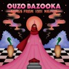Ouzo Bazooka - Yolar