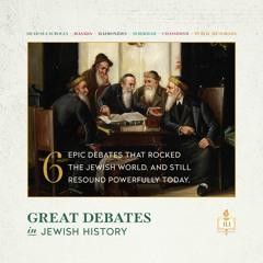 Great Debates in Jewish History - Lesson 1