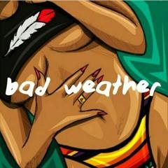 Bad Weather ft presto