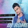 Tu Mo Hero Titel  Dj Romeo Remix