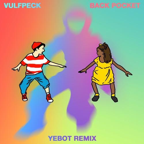 VULFPECK - Back Pocket (Yebot Remix)