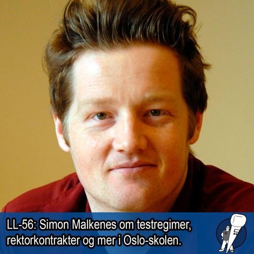 LL-56: Simon Malkenes om Osloskolen. Testregimet, rektorkontrakter og utstillingsvinduet