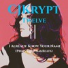 CJKrypt - Twelve || I Already Know Your Name (Prod. By QUAYBakBeats)