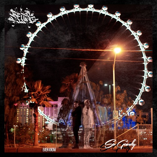 Even Know by So Gaudy ft Sear