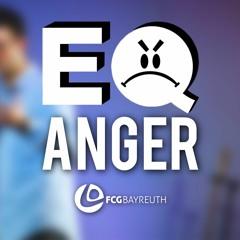 EQ - Anger | Pastor Mike Leppert