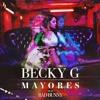 Becky G,Bad Bunny Mayores  (remix Dj Bragus)