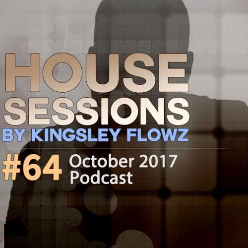 House Sessions #64 - October 2017 Podcast