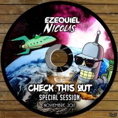 DJSET EZEQUIEL NICOLAS - CHECK THIS OUT (NOVIEMBRE 2K17)