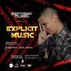 EXPLICIT MUSIC (B - DAY BASH JULIAN MACIAS) - SANTIAGO MURIEL