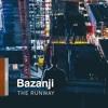 Bazanji - The Runaway