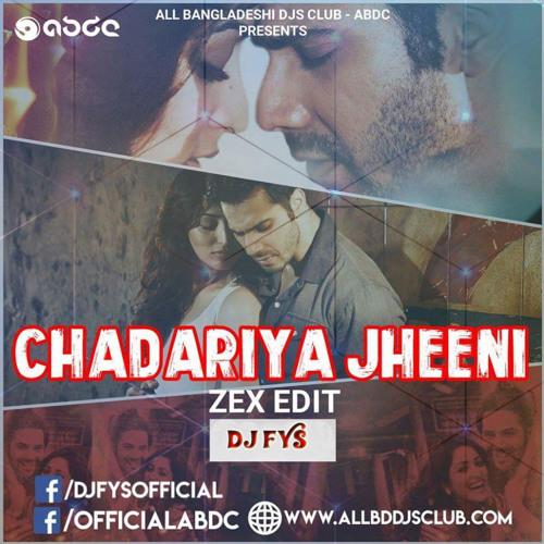 Chadariya Jheeni (Zex Edit) DJ FYS