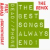 The Best Songs Always End! X Back In The Day Remix (Deadphone X Ahmad - Adejet Music 2018)