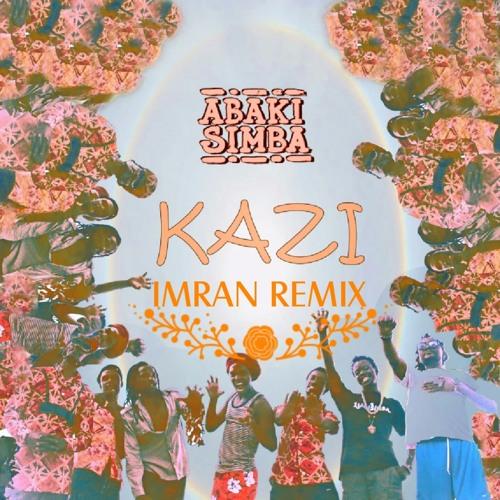 Abaki Simba - Kazi (Imran Remix)