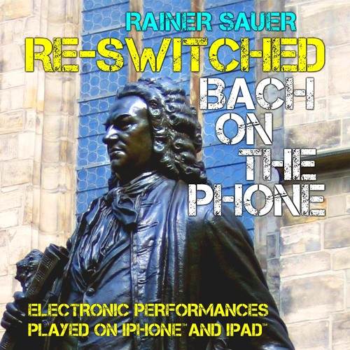 "RE-SWITCHED | BACH ON THE PHONE ""Französische Suite No. 1"" in D-Moll (BWV 812)"
